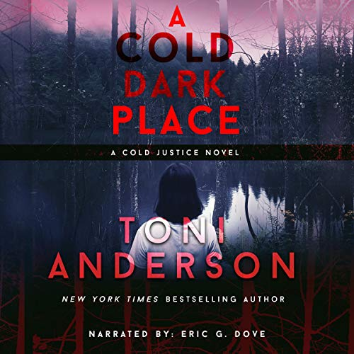 A Cold Dark Place: Cold Justice, Book 1