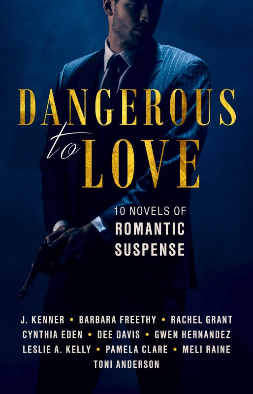 Dangerous to Love (10 Novels of Romantic Suspense)