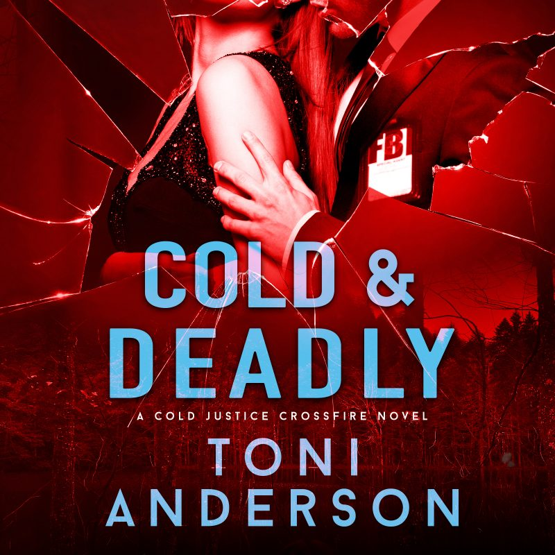 Cold & Deadly: Cold Justice – Crossfire, Book #1