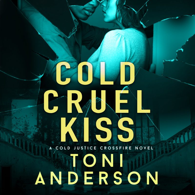 Cold Cruel Kiss: Cold Justice – Crossfire, Book #4