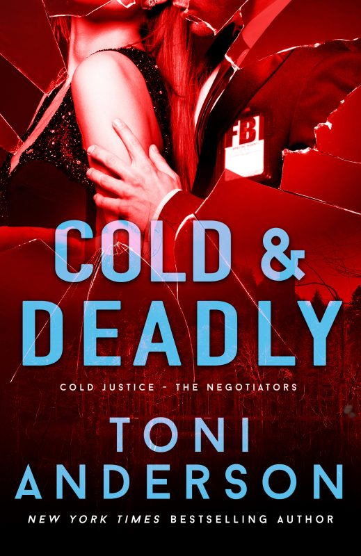 Cold & Deadly – Cold Justice – The Negotiators, Book 1