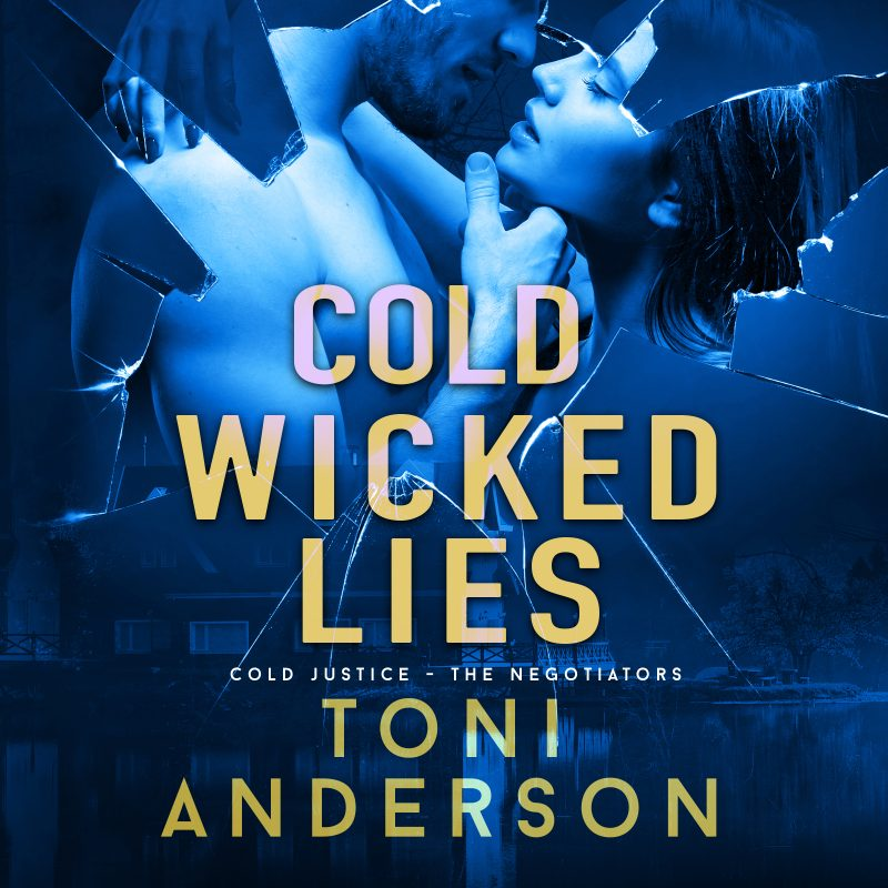 Cold Wicked Lies: Cold Justice – The Negotiators, Book #3