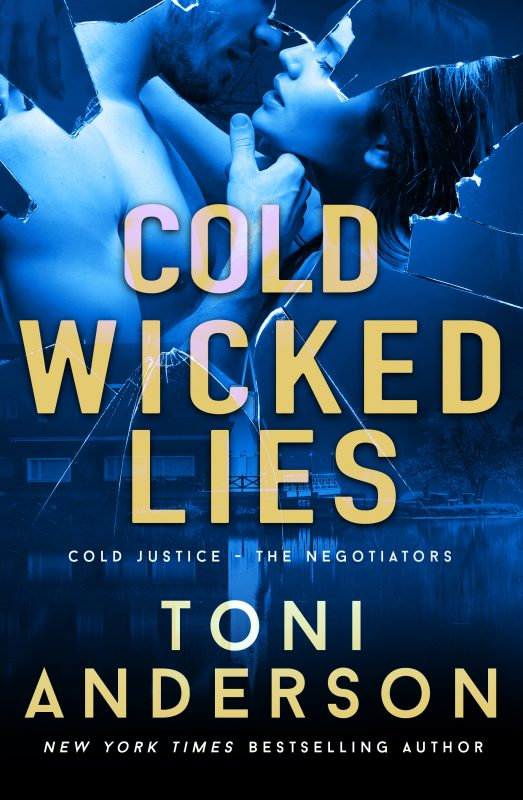 Cold Wicked Lies – Cold Justice – The Negotiators, Book 3